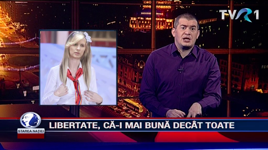LIBERTATE, CĂ-I MAI BUNĂ DECÂT TOATE