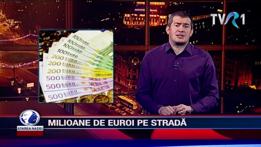MILIOANE DE EUROI PE STRADĂ