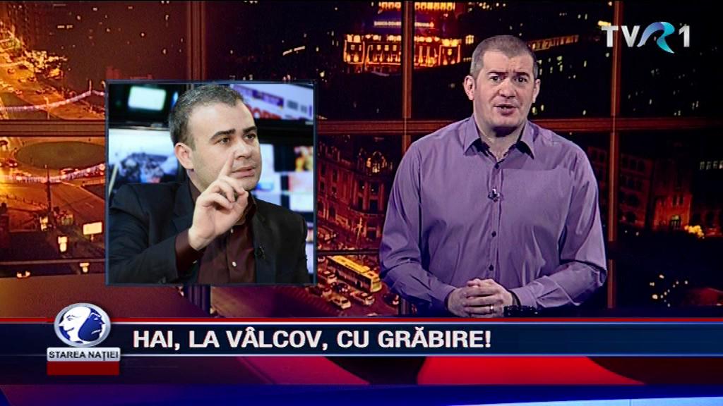 HAI, LA VÂLCOV, CU GRĂBIRE!