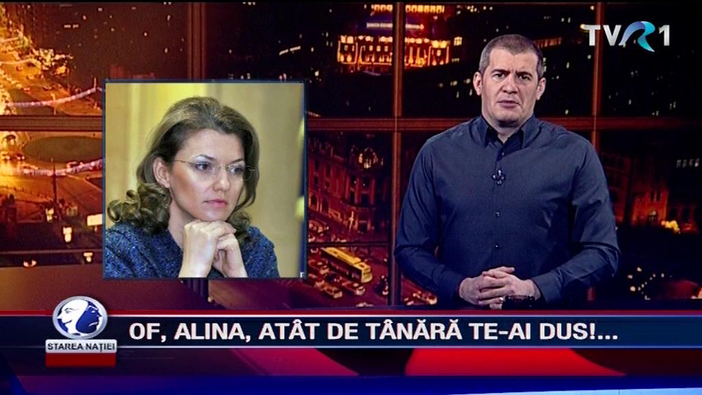 OF, ALINA, ATÂT DE TÂNĂRĂ TE-AI DUS!....