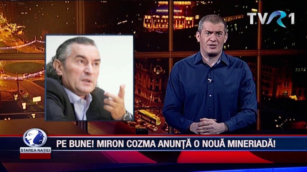 PE BUNE! MIRON COZMA ANUNȚĂ O NOUĂ MINERIADĂ!
