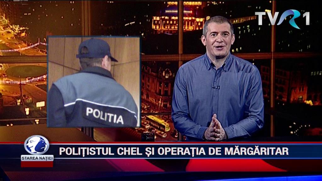 POLIȚISTUL CHEL ȘI OPERAȚIA DE MĂRGĂRITAR