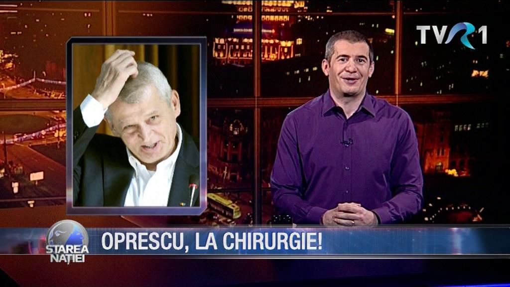 OPRESCU LA CHIRURGIE!