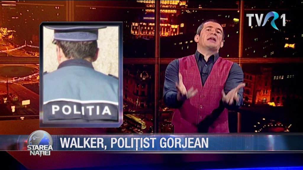 WALKER, POLIȚIST GORJEAN