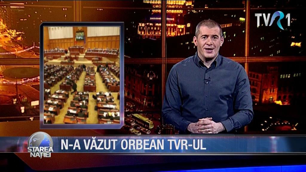 N-A VĂZUT ORBEAN TVR-UL