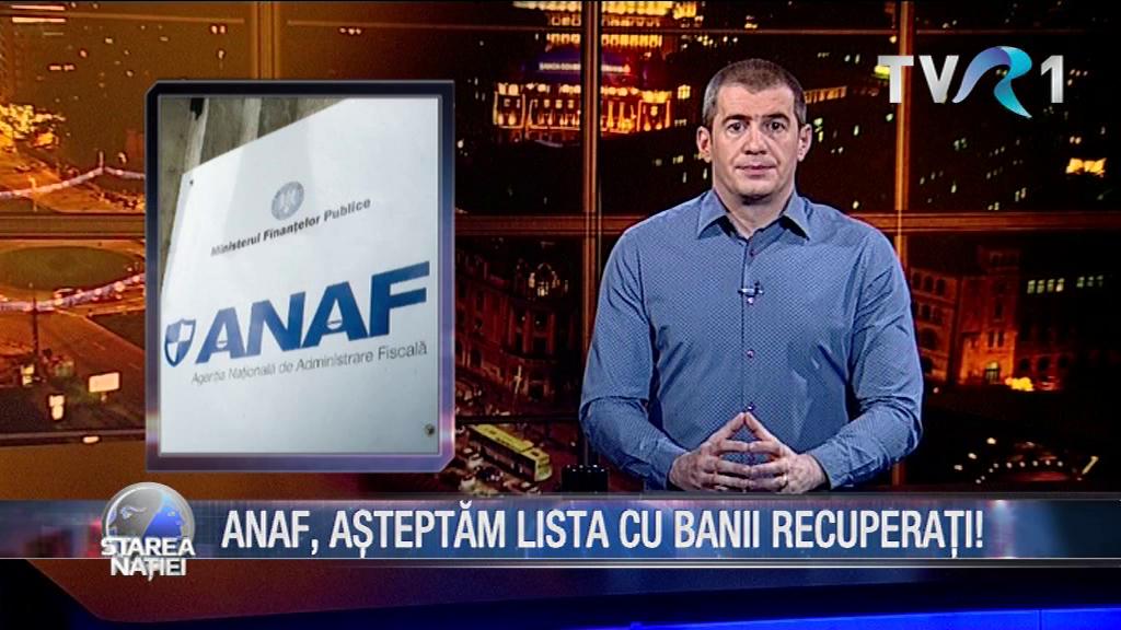 ANAF, AȘTEPTĂM LISTA CU BANII RECUPERAȚI!