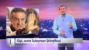 Gigi, acest Suleyman Științificul