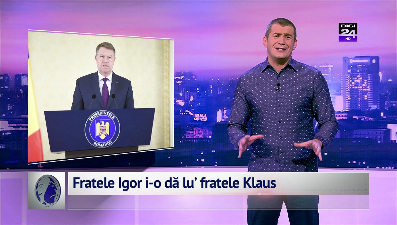 Fratele Igor i-o dă lu' fratele Klaus