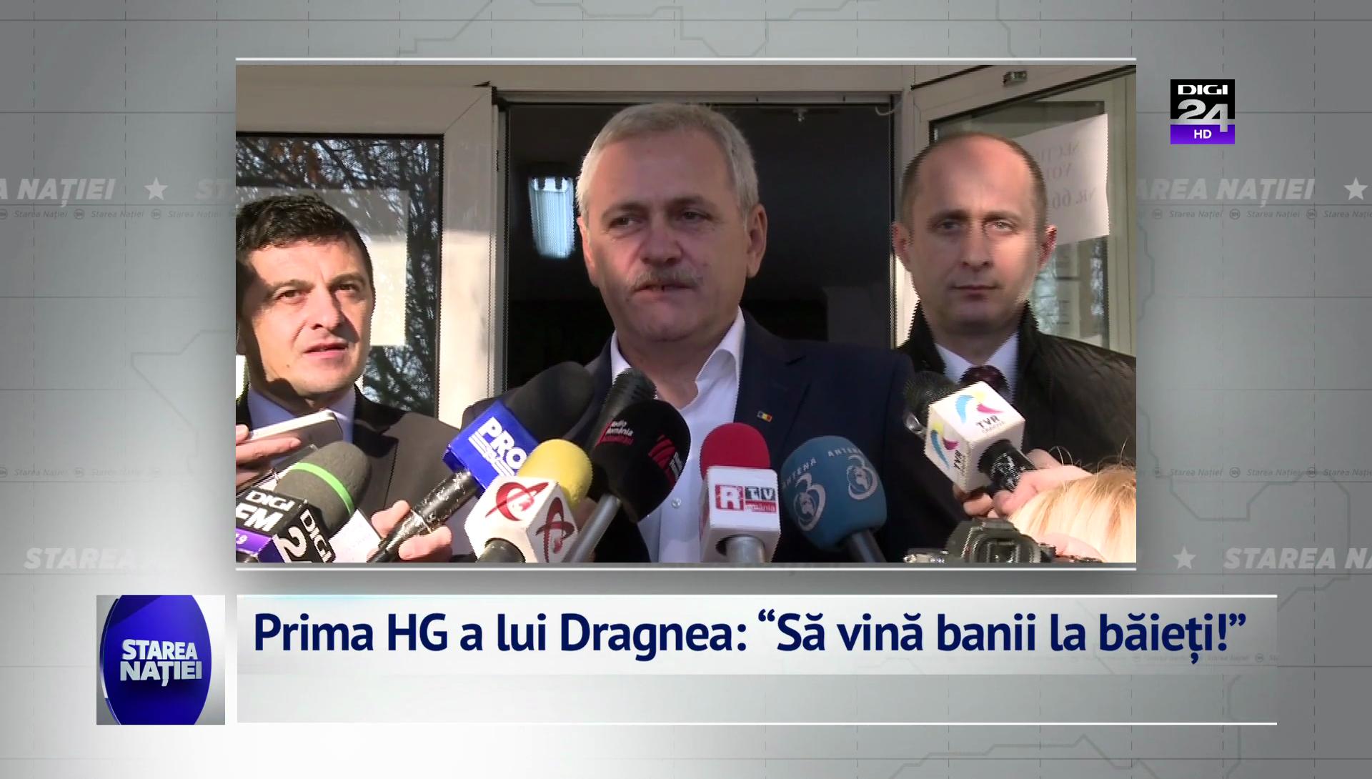 """Prima HG a lui Dragnea: """"Să vină banii la băieți!"""""""