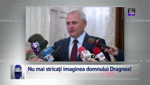 Nu mai stricați imaginea domnului Dragnea!