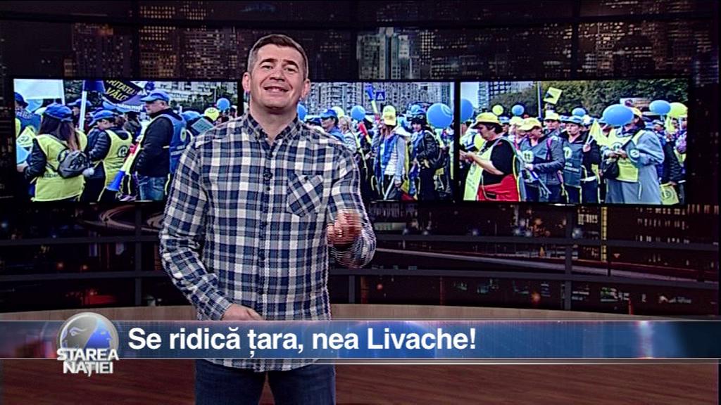 Se ridică țara, nea Livache!
