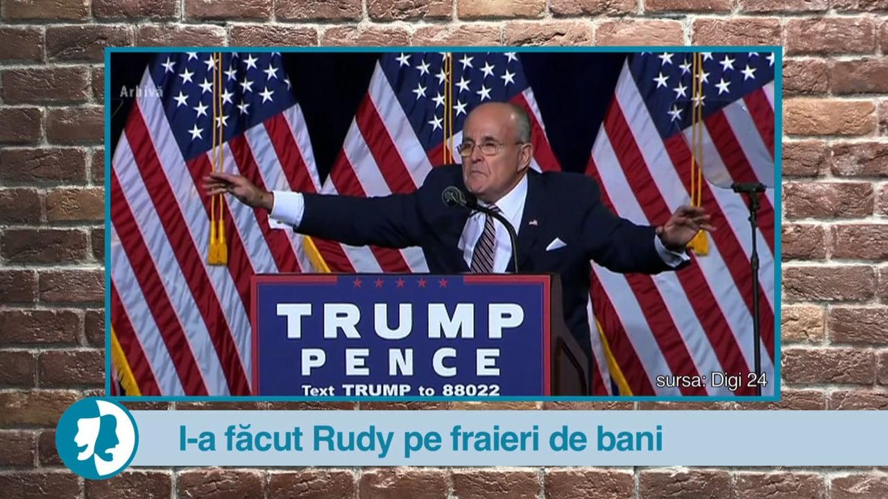 I-a făcut Rudy pe fraieri de bani