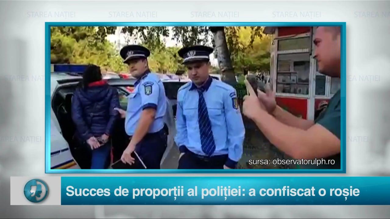 Succes de proporții al poliției: a confiscat o roșie