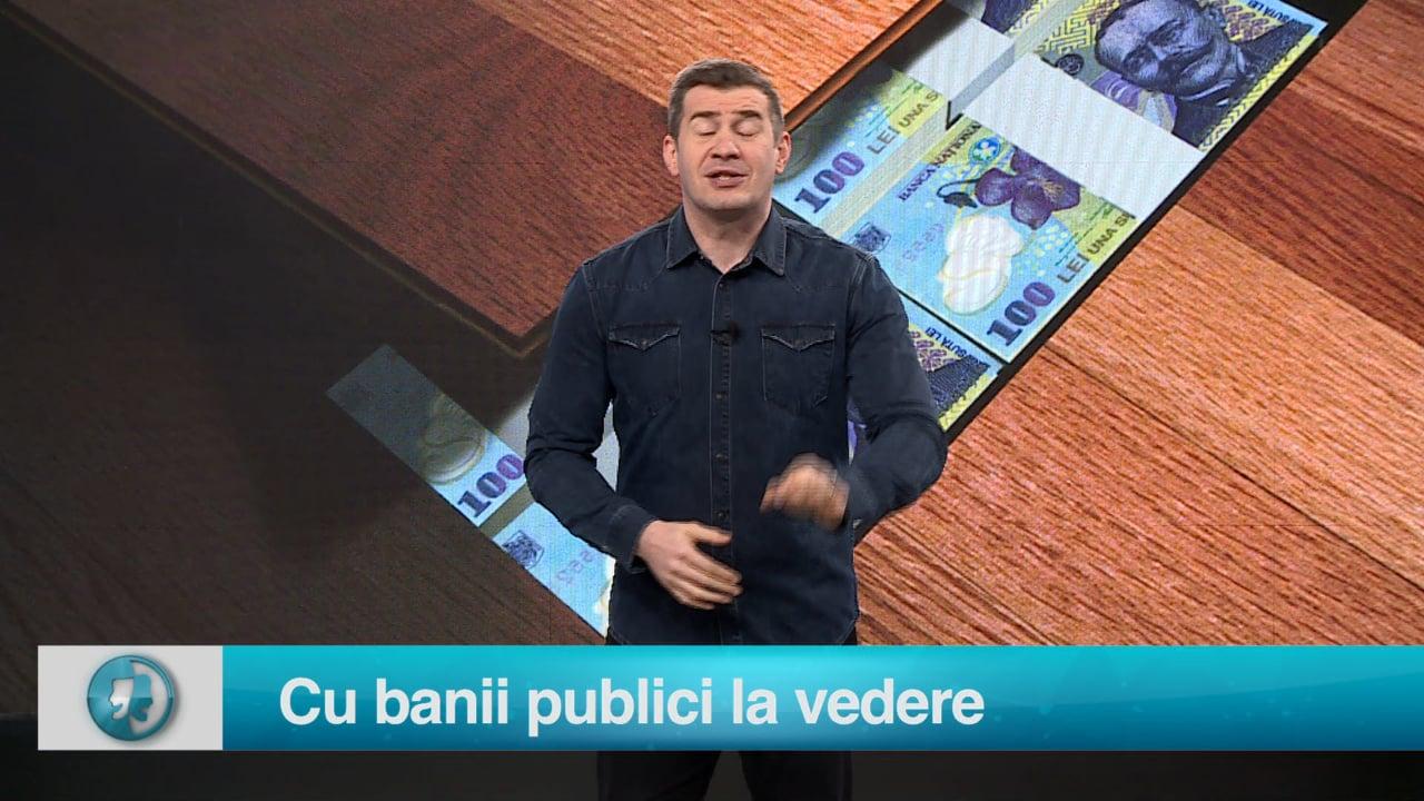 Cu banii publici la vedere