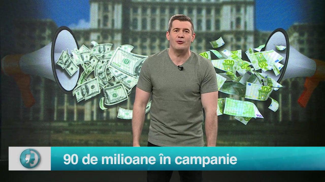 90 de milioane în campanie