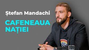 Ștefan Mandachi, la Cafeneaua Nației