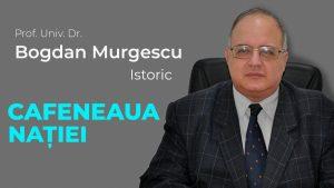 Istoricul Bogdan Murgescu, la Cafeneaua Nației