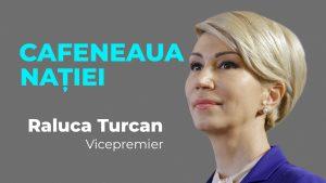 Raluca Turcan, la Cafeneaua nației