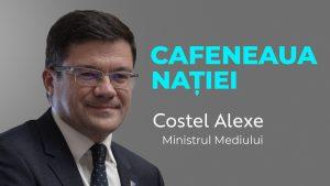 Ministrul Mediului, Costel Alexe, la Cafeneaua nației