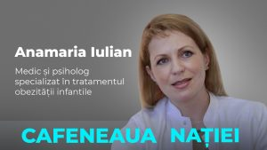 Prevenirea și tratarea obezității infantile, la Cafeneaua Nației! Cu Anamaria Iulian