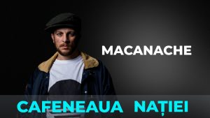 Macanache și DJ Gara, la Cafeneaua Nației