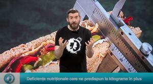 Deficiențe nutriționale care ne predispun la kilograme în plus