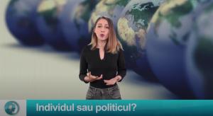 Starea Planetei: Individul sau politicul?
