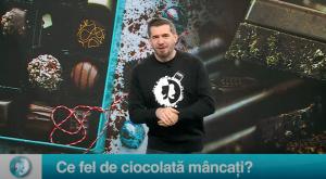 Ce fel de ciocolată mâncați?